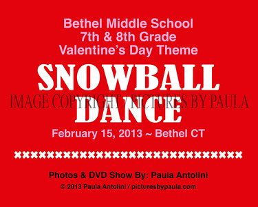 Bethel Middle School ~ Valentine's Day Theme SNOWBALL DANCE ~ Bethel, CT ~ February 15, 2013