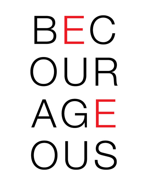 Be Courageous 8x10.jpg
