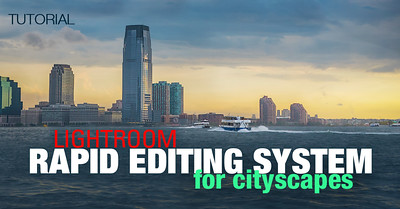 Tutorial – Lightroom Rapid Editing System for Cityscapes