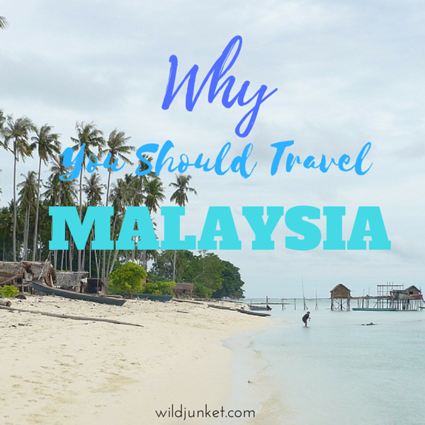 why you should travel malaysia