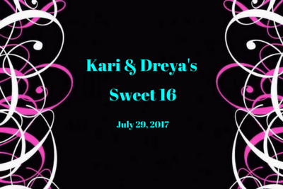 Kari and Dreya's Sweet 16