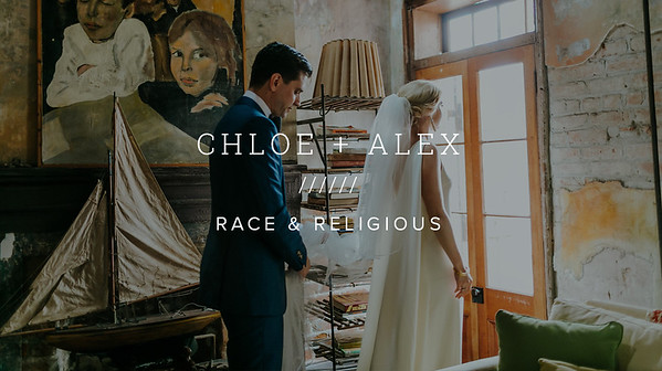 CHLOE + ALEX ////// RACE & RELIGIOUS