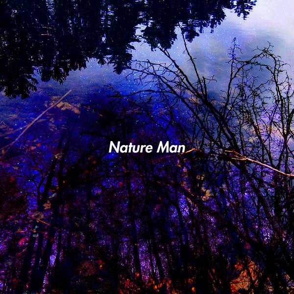 Nature Man.jpg