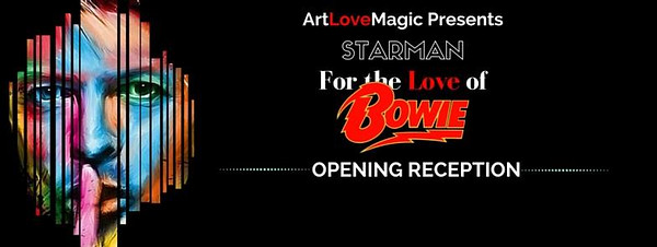 """STARMAN"" - for the love of Bowie show - Art Love Magic 02 05 2016"