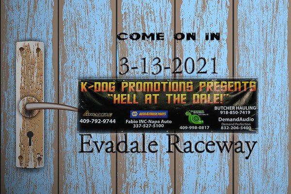 3-13-2021 Evadale Raceway 'Hell at the Dale'