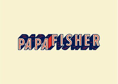 PAPA FISHER