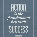 Action is the Foundation.JPG