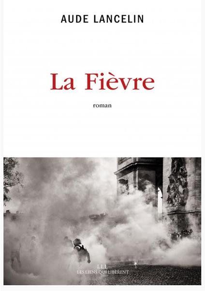 Aude Lancelin, La Fièvre, Éditions les Liens qui libèrent, 2020.