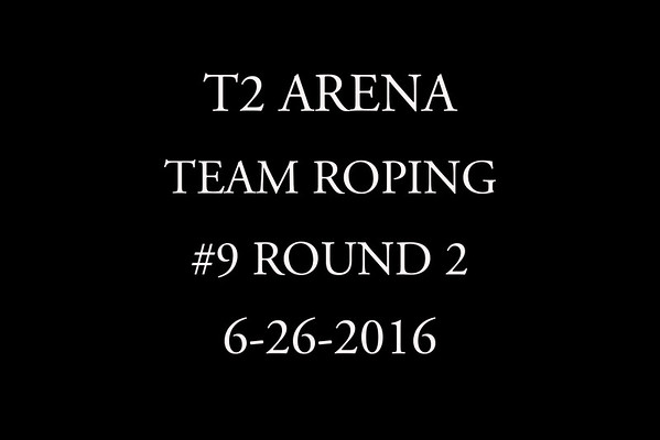 6-26-2016 Team Roping #9 Round 2