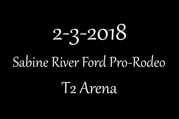 2-3-2018 T2 Arena 'Sabine River Ford Pro-Rodeo'
