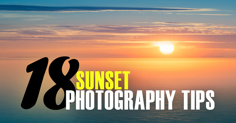 18 Sunset Photography Tips