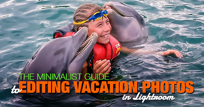 The Minimalist Guide to Editing Family and Vacation Photos in Lightroom