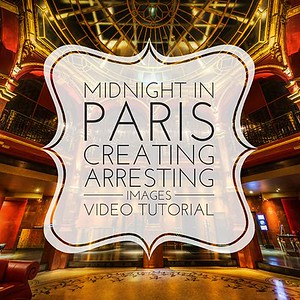 Midnight in Paris - Fine Art Photography Tutorial