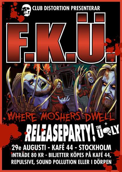 "F.K.Û - Release gig  ""Where moshers Dwell""  Kafé 44 29/8 2009"