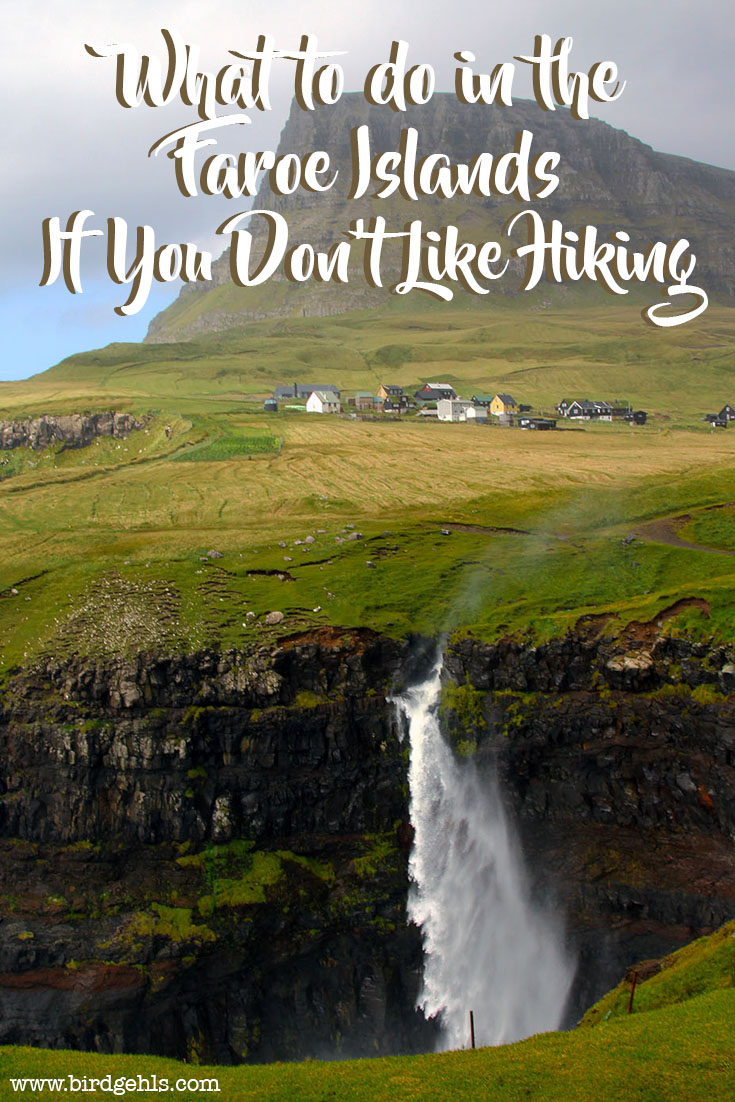 Consider yourself woefully unfit or just not an 'outdoorsy' type of person? Here are some things to do in the Faroe Islands if you don't want to go hiking.