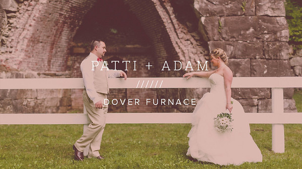 PATTI + ADAM ////// DOVER FURNACE