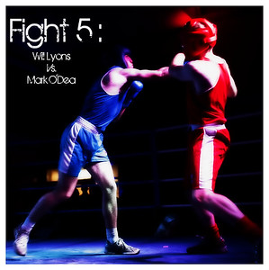 Fight 5 - Will Lyons vs Mark O'Dea