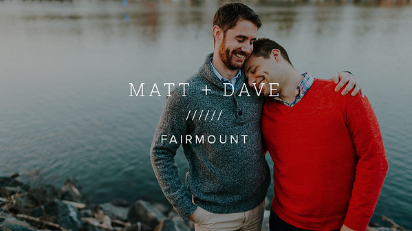 MATT + DAVE ////// FAIRMOUNT