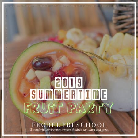 [2019] 夏日水果派對-Summertime Fruit Party