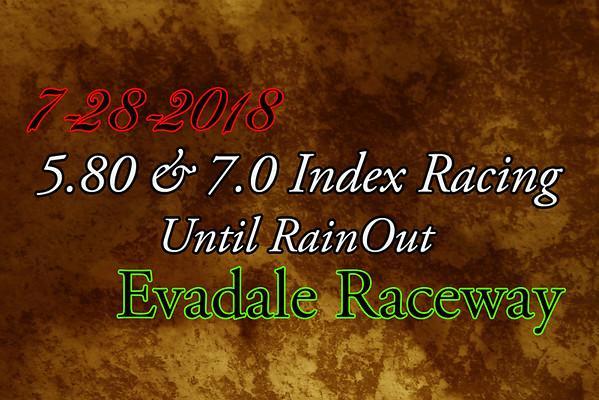 7-28-2018 Evadale Raceway '7.0 & 5.80 Index Racing