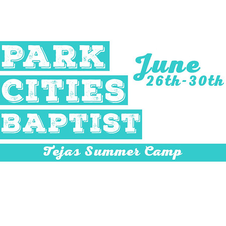 Park Cities Baptist - June 26th