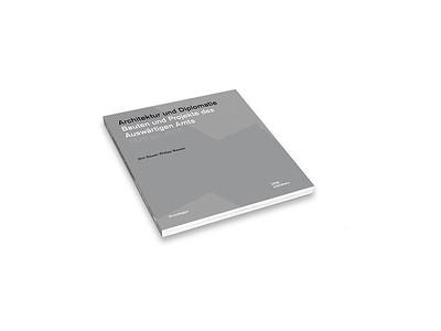 /// Architektur und Diplomatie. Bauten und Projekte des Auswärtigen Amts 1870 bis 2020
