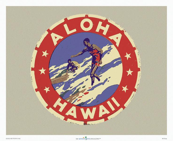 197: 'Aloha Hawaii.' Print of vintage Hawaiian luggage label, ca. 1933, showing two surfers amidst the Hawaiian surf.