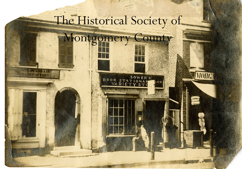 . This photo from the Historical Society of Montgomery County shows Sower\'s Book Stationary and Variety Store in Norristown. The Historical Society believes it was taken during the Civil War era.  The Sower\'s were printers in Germantown and Norristown and they printed some of the earliest Norristown books and were early printers of the Norristown Herald.