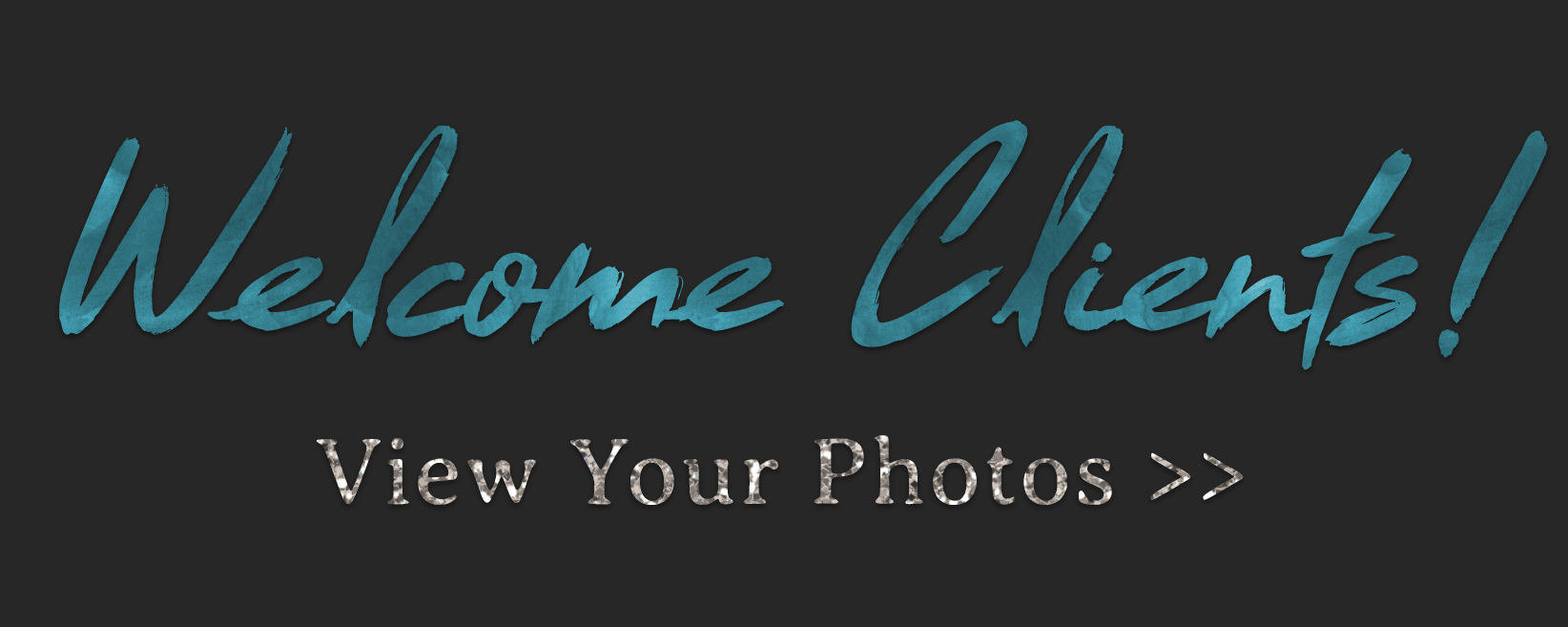 Welcome Clients! View Your Photos