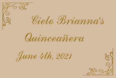 Cielo Brianna's Quinceañera - June 4, 2021