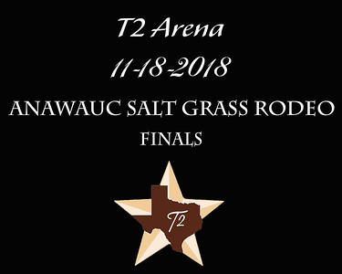 11-18-2018 T2 Arena 'Anahuac Salt Grass Rodeo'