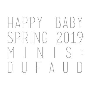 Happy Baby Spring 2019 Minis: Dufaud Family