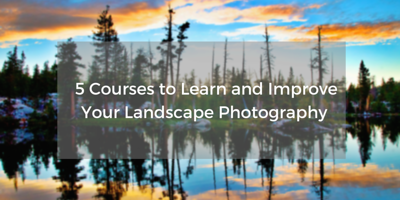 The 5 Ultimate Landscape Photography Courses Online