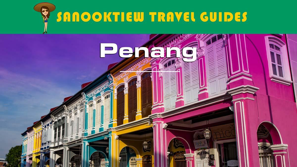 SanookTiew Travel Guides Penang เที่ยวปีนัง