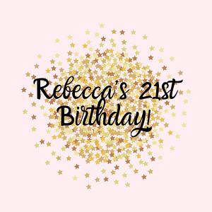 Rebecca's 21st!