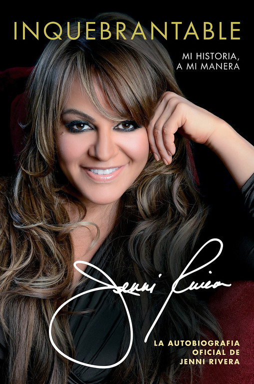 ". This book cover image released by Atria Books shows ""Inquebrantable: Mi Historia, A Mi Manera\"" (Unbreakable: My Story, My Way), an autobiography  by Jenni Rivera. The book, about the Mexican-American singer who died in a plane crash in December, was released on Tuesday, July 2, 2013. (AP Photo/Atria Books)"