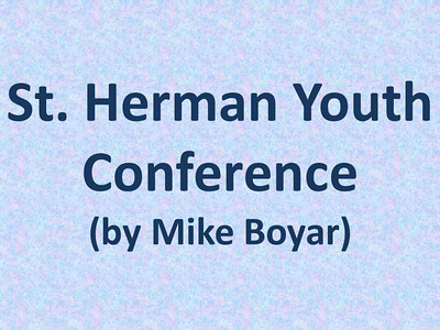 St. Herman Conference (By Mike Boyar)