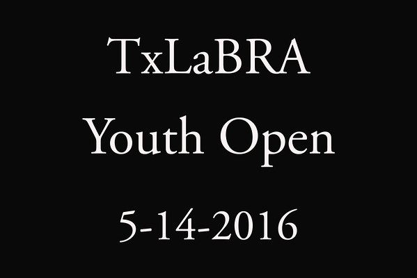 5-14-2016 TxLaBRA 'Youth Open'