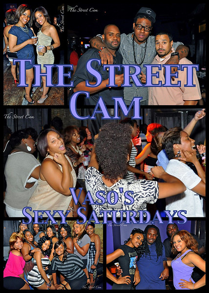 The Street Cam: Vaso's Sexy Saturdays (5/7)