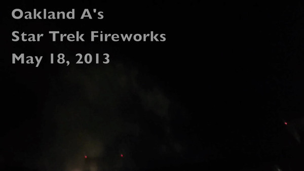 Star Trek Fireworks - Oakland A's May 2013