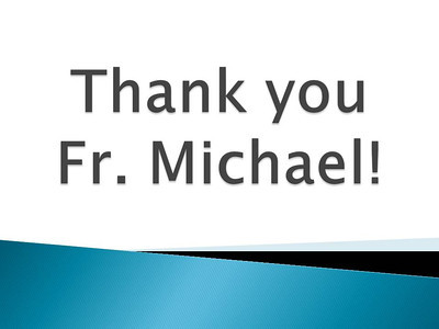 Thank you Fr. Michael