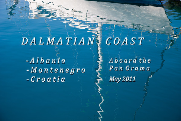 Dalmatian Coast 2011 (photos only)