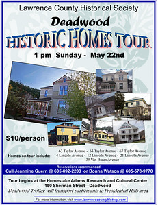 Click on this image to get further information about the 2011 Historic Homes Tour in Deadwood held in May 2011 and sponsored by the Lawrence County Historical Society.  Below, you'll see a few photographs taken before and during the tour.