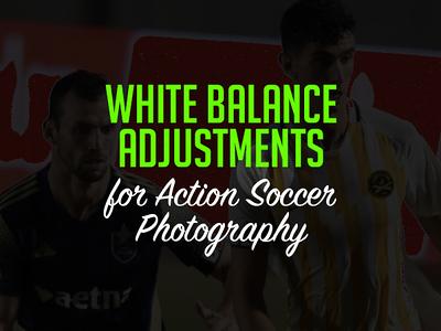 Easy White Balance Adjustments