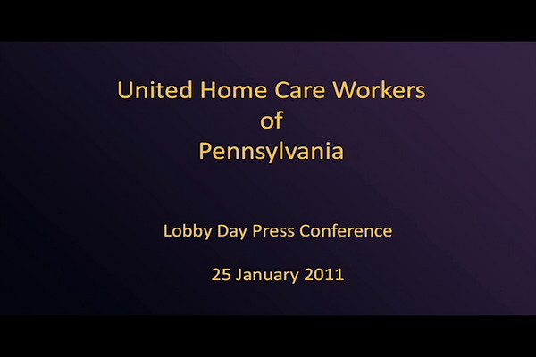 United Home Care Workers of Pennsylvania Press Conference Part 1 of 8 (Opening Remarks) - 25 January 2011
