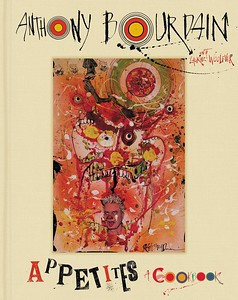 Appetites: A Cookbook by Anthony Bourdain | Gift Ideas for Foodies