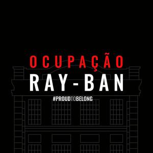 Ocupação Ray.Ban | 17-05