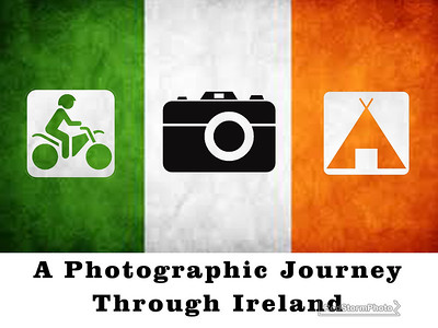 A Motorcycle, A Camera, A Tent.  30 Days in Ireland.