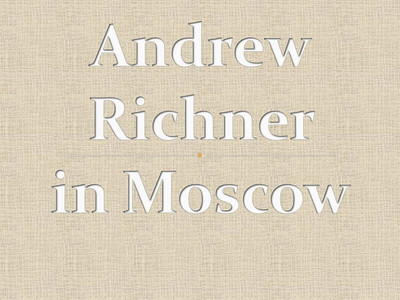 Andrew Richner in Moscow