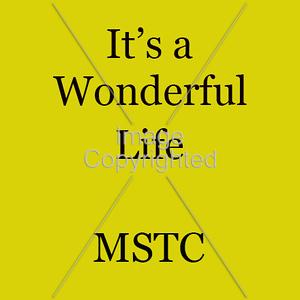 It's a Wonderful Life - MSTC